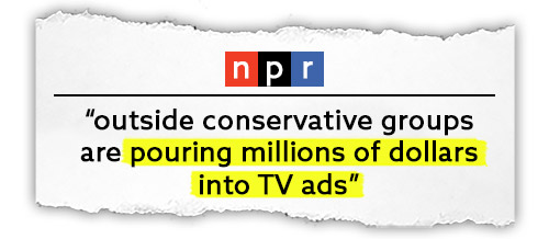 """NPR: """"...outside conservative groups are pouring millions of dollars into TV ads..."""""""