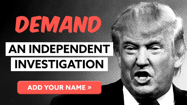 Add your name >> Demand an independent investigation